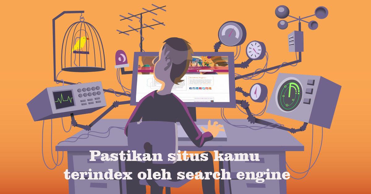 Pastikan situs kamu terindex oleh search engine